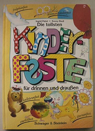 """Die tollsten Kinderfeste für drinnen und draussen. Mit Kinderlieder-CD: """"Die tollsten Kinderlieder für fröhliche Kinderfeste"""""""