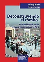Deconstruyendo el rombo. Consideraciones sobre la nueva clase media en el Perú