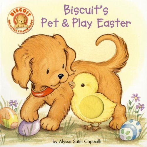 Biscuit's Pet & Play Easter by Capucilli, Alyssa Satin (2008) Board book