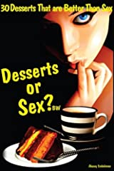 30 Desserts That Are Better Than Sex: Dessert or Sex? - Black and White Edition Paperback