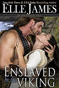 Enslaved by the Viking: A Medieval Short Story by [Elle James]