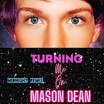 Turning Me on (Midnight Remix)