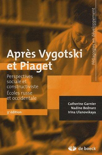 Après Vygotski et Piaget : Perspectives sociale et constructiviste - Ecoles russe et occidentale