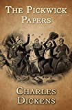 The Pickwick Papers: Charles Dickens (Classics, Literature, History, Criticism) [Annotated] (English Edition)
