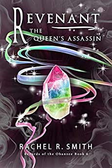[Rachel R. Smith]のRevenant: The Queen's Assassin (Records of the Ohanzee Book 6) (English Edition)