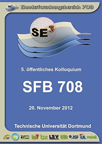 SFB 708 - 3D-Surface Engineering für Werkzeugsysteme der Blechformteilefertigung - Erzeugung, Modellierung, Bearbeitung: 5. öffentliches Kolloquium 20. November 2012