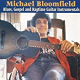 Songtexte von Mike Bloomfield - Blues, Gospel and Ragtime Guitar Instrumentals