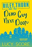 Riley Thorn and the Dead Guy Next Door (English Edition)