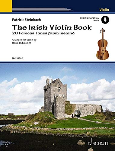 The Irish Violin Book: 20 famous tunes from Ireland. Violine. Ausgabe mit Online-Audiodatei.