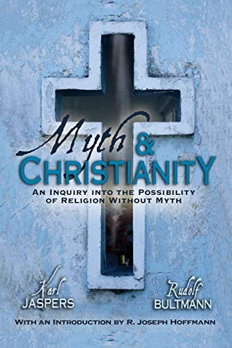 Myth & Christianity: An Inquiry Into The Possibility Of Religion Without Myth