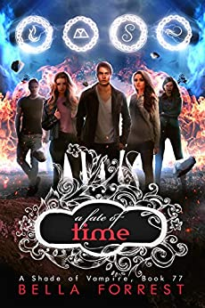 A Shade of Vampire 77: A Fate of Time by [Bella Forrest]