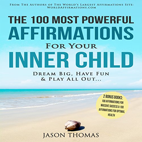 The 100 Most Powerful Affirmations for Your Inner Child audiobook cover art