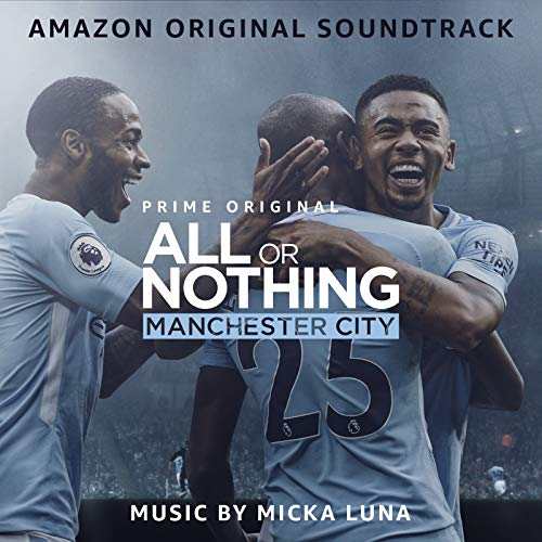 All or Nothing: Manchester City (Amazon Original Soundtrack)