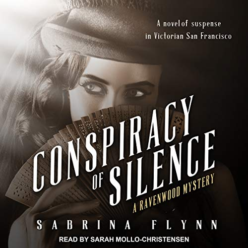 Conspiracy of Silence     Ravenwood Mysteries Series, Book 4              By:                                                                                                                                 Sabrina Flynn                               Narrated by:                                                                                                                                 Sarah Mollo-Christensen                      Length: 10 hrs and 31 mins     4 ratings     Overall 5.0