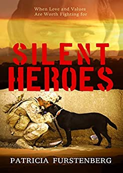 Silent Heroes: When Love and Values Are Worth Fighting for by [Patricia Furstenberg]