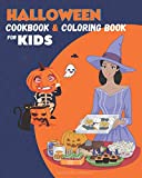 Halloween Cookbook for Kids and Coloring Book: Fun Halloween Recipes For kids to Make, Color, Taste and Have Fun | Halloween Cooking Kids