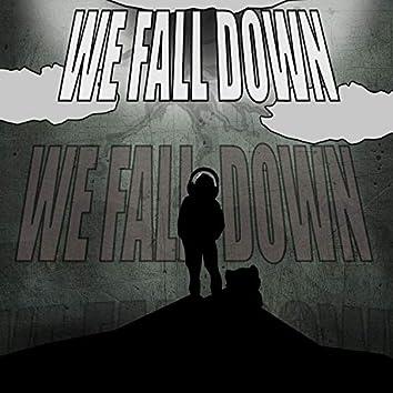 We Fall Down