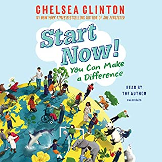 Start Now!     You Can Make a Difference              Auteur(s):                                                                                                                                 Chelsea Clinton                               Narrateur(s):                                                                                                                                 Chelsea Clinton                      Durée: 2 h et 18 min     Pas de évaluations     Au global 0,0