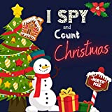 I Spy And Count Christmas: A Fun Activity and Guessing Game for Little Kids, Toddler and Preschooler Ages 2-5 Counting 1-10 (English Edition)