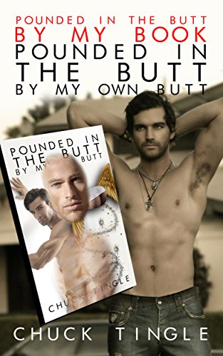 "Pounded In The Butt By My Book ""Pounded In The Butt By My Own Butt"""
