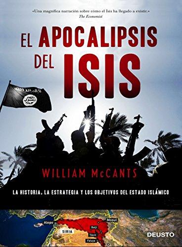 El apocalipsis del ISIS: La historia, la estrategia y los objetivos del Estado Islámico eBook: McCants, William, Paredes, Jorge: Amazon.es: Tienda Kindle