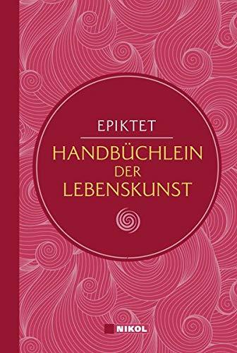 Epiktet: Handbüchlein der Lebenskunst (Nikol Classics)