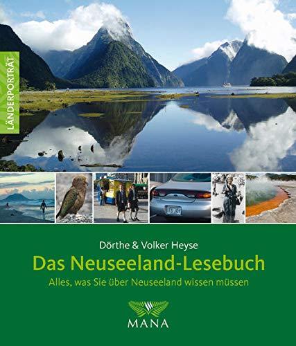 Das Neuseeland-Lesebuch: Alles, was Sie über Neuseeland wissen müssen (Länderporträt: Reiseführer, Bildband und Handbuch in einem)