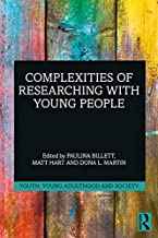 Complexities of Researching with Young People (Youth, Young Adulthood and Society)