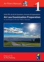 EASA PPL (A) & (H) Questions, Answer & Explanations: Exam 1: Air Law Examination Preparation to Accompany the Air Pilot's Manuals