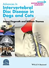 Advances in Intervertebral Disc Disease in Dogs and Cats (AVS Advances in Veterinary Surgery)