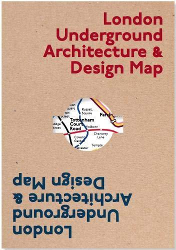 London Underground Architecture & Design Map (Public Transport Architecture and Design Maps)