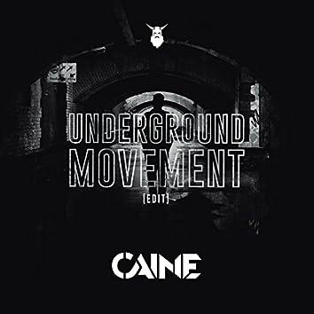 Underground Movement (Edit)