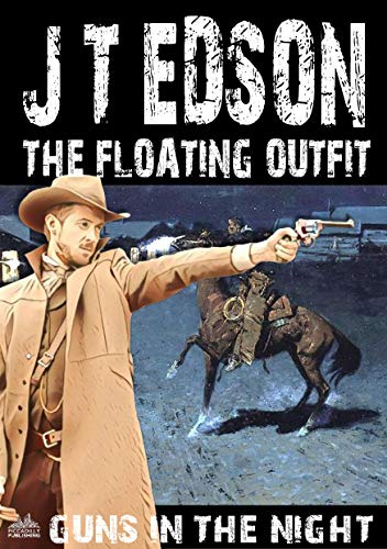 The Floating Outfit 66: Guns in the Night (A Floating Outfit Western) (English Edition)