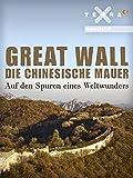 Great Wall - Die chinesische Mauer - Auf den Spuren eines Weltwunders