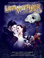 Love Never Dies: Vocal / Piano (Pvg)