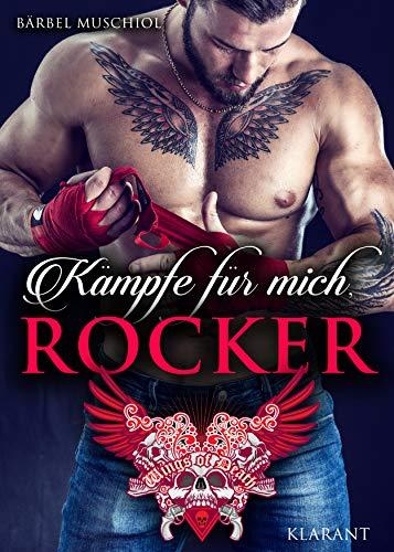 Kämpfe für mich, Rocker (Wings of Death Motorcycle Club 1)