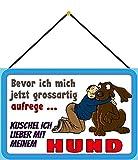 Blechschild Con cordón de 30 x 20 cm, decoración con texto en alemán 'Bevor ich mich jetzt Great Aufrege, kuschle ich Lieber mit Meinem Hund - Blechemma