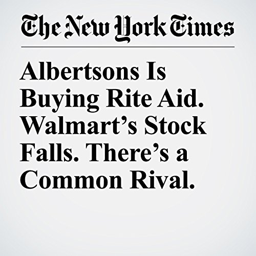 Albertsons Is Buying Rite Aid. Walmart's Stock Falls. There's a Common Rival. copertina