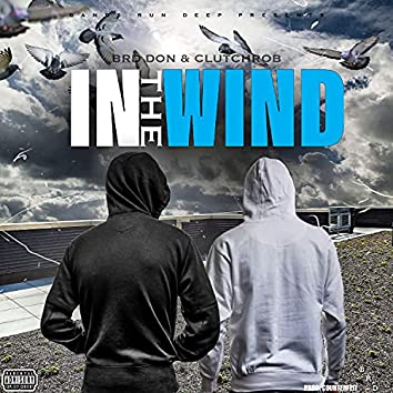 In The Wind (feat. ClutchRob)