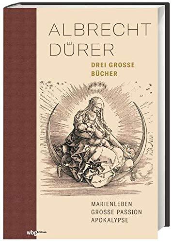 Albrecht Dürer. Drei große Bücher. Halbleinen: Marienleben - Große Passion - Apokalypse