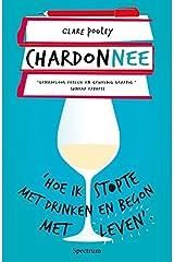 Chardonnee: hoe ik stopte met drinken en begon met leven Paperback