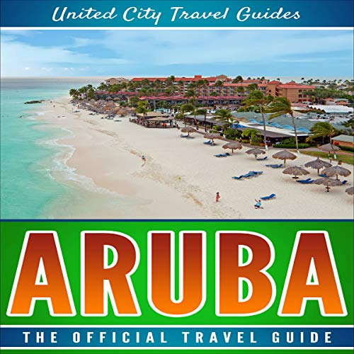 Aruba: The Official Travel Guide audiobook cover art