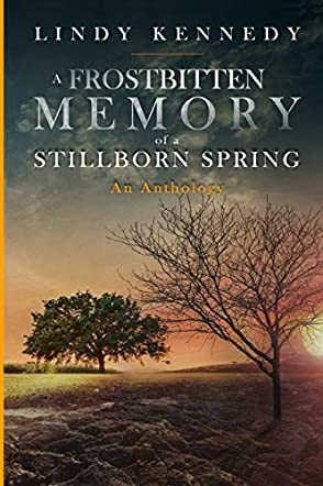 A Frostbitten Memory of a Stillborn Spring