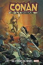 Conan Le Barbare Tome 1 - Vie Et Mort De Conan de Jason Aaron