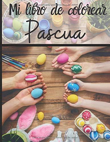 Mi libro de colorear Pascua: Libro de dibujos para niños sobre el...