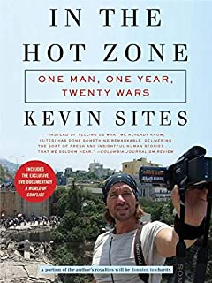 In the Hot Zone: One Man, One Year, Twenty Wars