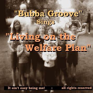 Living on the Welfare Plan - Single