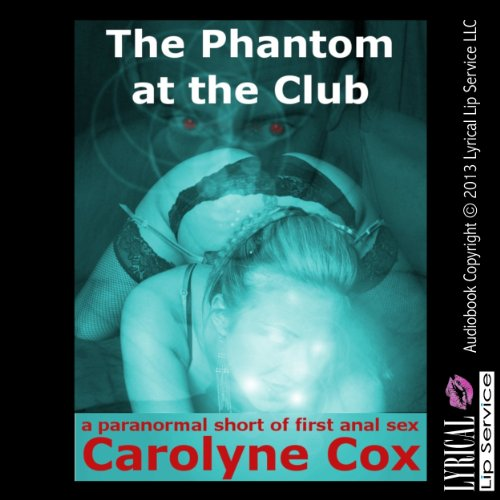 The Phantom at the Club: A Paranormal Short of First Anal Sex audiobook cover art