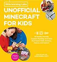 Little Learning Labs: Unofficial Minecraft for Kids, abridged paperback edition: 24 Family-Friendly Creative Building Activities That Teach Math, Science, History, and Culture; Projects for STEAM Learners (Little Learning Labs, 2)