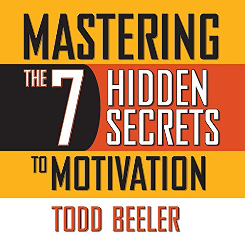 Mastering the 7 Hidden Secrets To Motivation audiobook cover art